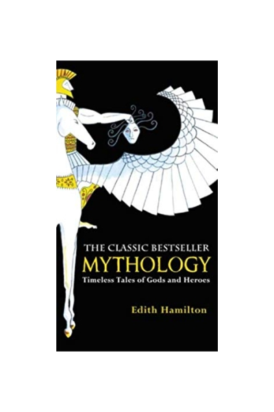 Mythology: Timeless Tales of Gods and Heroes :75th Anniversary Illustrated Edition