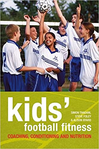 Kids' Football Fitness : Coaching, Conditioning and Nutrition