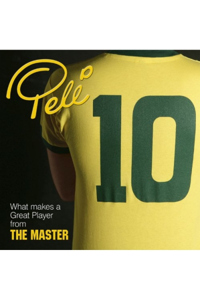 Pele 10: What Makes a Great Player from The Master