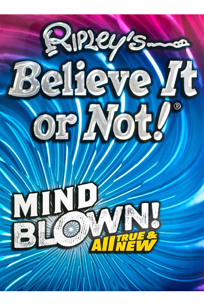 Ripley's Believe It Or Not! Mind Blown 2021 Edition