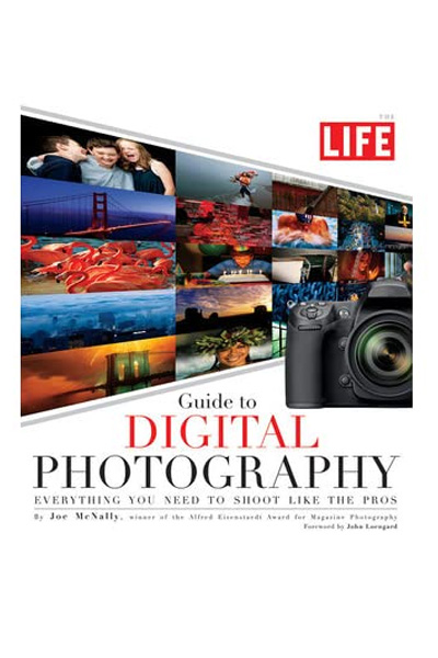 Guide to Digital Photography: Everything You Need to Shoot Like the Pros