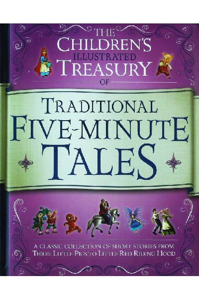 The Children's Illustrated Treasury of Traditional Five-Minute Tales